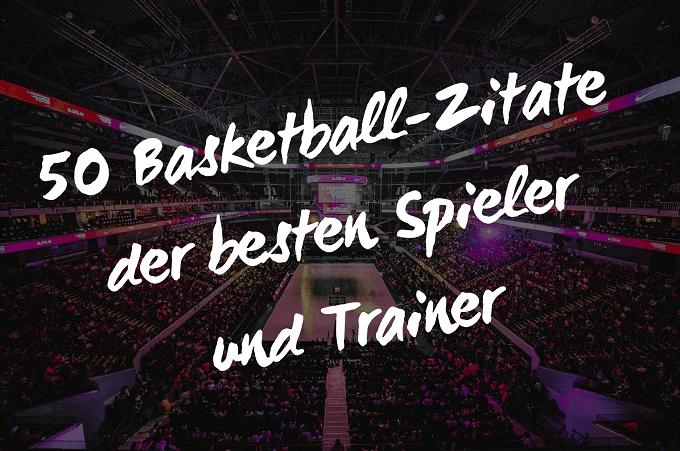50 Basketball Sprüche Und Zitate Von Den Besten Spielern Und